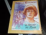Thierry de Royaumont, Tome 1 - Le secret de l'émir