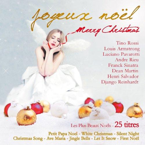 Joyeux Noël/Merry Christmas : Tous les plus beaux chants de Noël : Petit Papa Noël, Jingle Bells, Il est né le divin enfant, Ave Maria, Silent Night... 2 CD