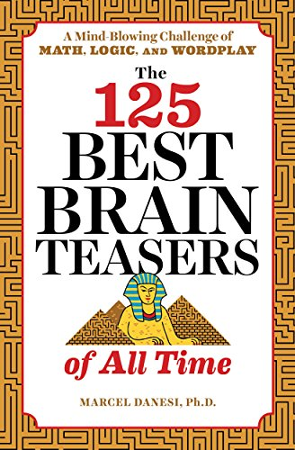 The 125 Best Brain Teasers of Al...