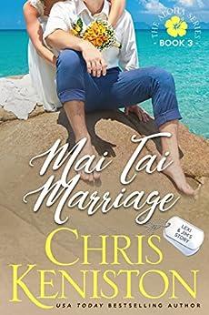 Mai Tai Marriage (Aloha Series Book 3) by [Chris Keniston]