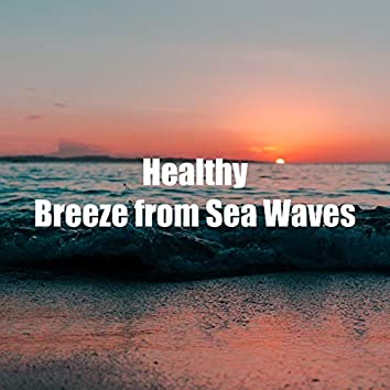 Healthy Breeze from Sea Waves