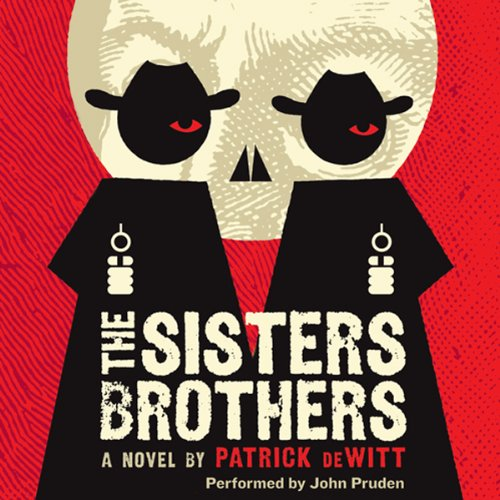 The Sisters Brothers                   Written by:                                                                                                                                 Patrick deWitt                               Narrated by:                                                                                                                                 John Pruden                      Length: 7 hrs and 42 mins     69 ratings     Overall 4.4