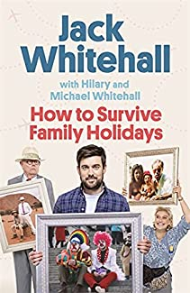 Jack Whitehall - How To Survive Family Holidays
