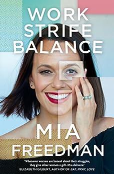 Work Strife Balance by [Mia Freedman]