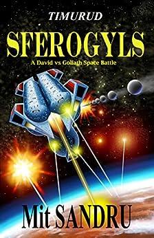 Sferogyls: A David and Goliath Space Battle (Timurud Book 1) by [Mit Sandru, Dumitru Sandru]