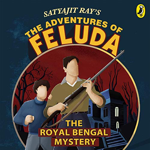 The Adventures of Feluda: Royal Bengal Mystery audiobook cover art