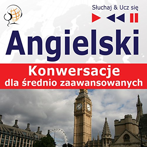 Angielski - Konwersacje: dla srednio zaawansowanych (Sluchaj & Ucz sie) Titelbild