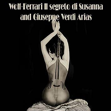 Wolf-Ferrari Il segreto di Susanna and Giuseppe Verdi Arias