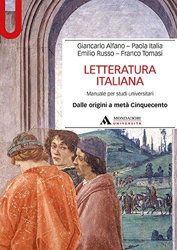 Letteratura italiana. Manuale per studi universitari. Dalle origini a metà Cinquecento (Vol. 1)