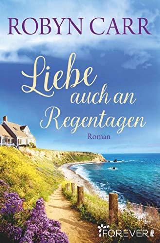 Buchseite und Rezensionen zu 'Liebe auch an Regentagen: Roman' von Robyn Carr