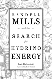 Randell Mills and the Search for Hydrino Energy (English Edition)
