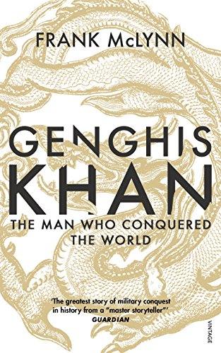 Genghis Khan: The Man Who Conquered the World (English Edition)