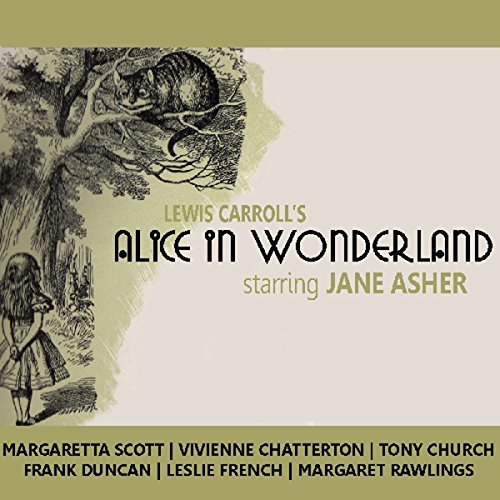 Alice in Wonderland (Dramatised)                   By:                                                                                                                                 Lewis Carroll                               Narrated by:                                                                                                                                 Jane Asher                      Length: 1 hr and 31 mins     7 ratings     Overall 4.7