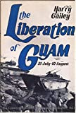The Liberation of Guam, 21 July-10 August, 1944