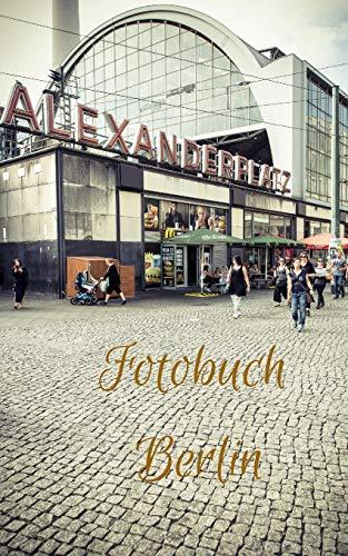 Fotobuch Berlin: Die schönsten Eindrücke der deutschen Hauptstadt
