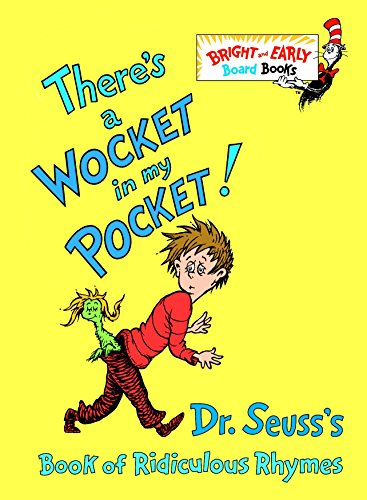 There's a Wocket in My Pocket!: Dr. Seuss's Book of Ridiculous Rhymes (Bright & Early Board Books(TM))の詳細を見る
