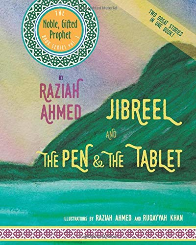 Jibreel AND The Pen & The Tablet: Two Great Stories In One Book! (The Noble, Gifted Prophet Book Series, Band 3)
