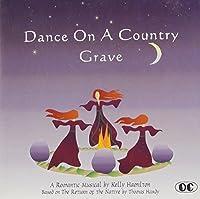 Dance On A Country Grave (1998 Philadelphia Cast)