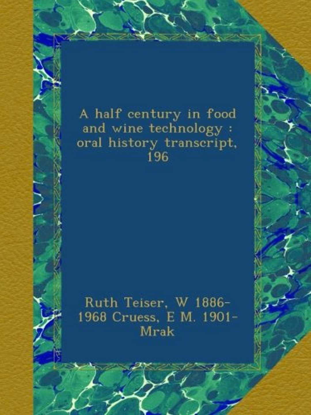 エクスタシーアミューズメント不均一A half century in food and wine technology : oral history transcript, 196