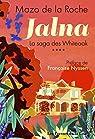 Jalna - La saga des Whiteoak, tome 4 par De La Roche