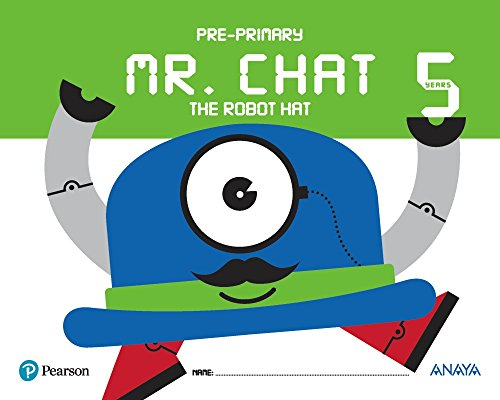 Mr. Chat the robot hat 5 years. (Anaya Pearson) - 9788469829585