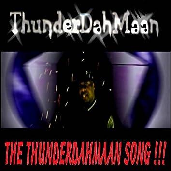 The Thunderdahmaan Song