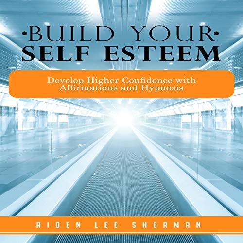 Build Your Self Esteem audiobook cover art