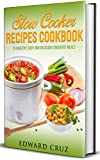 SLOW COOKER RECIPES COOKBOOK: 75 Healthy, Easy and Delicious Crockpot Meals (best summer chicken low carb...