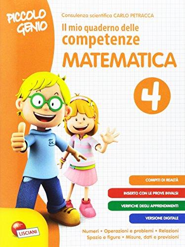 Piccolo genio. Il mio quaderno delle competenze. Matematica. Per la Scuola elementare: 4