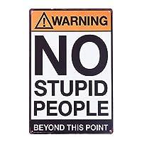 TDHDIKE レトロファッション シック 面白いメタルブリキ看板 警告 No Stupid People Beyond This Point