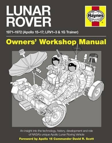 Lunar Rover Manual: An Insight into the Technology, History, Development and Role of NASA's Unique Apollo Lunar Roving Vehicle (Owners Workshop Manual) by Christopher Riley;David Woods;Philip Dolling(2012-11-01)