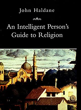 An Intelligent Persons Guide to Religion
