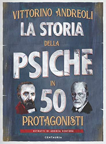 La storia della psiche in 50 protagonisti