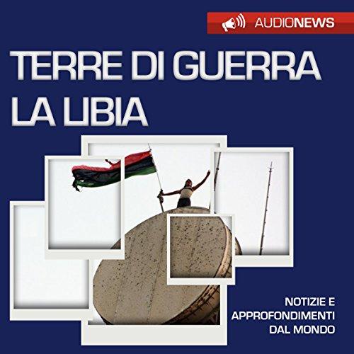 Terre di guerra: la Libia | Vittorio Serge