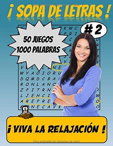 SOPA DE LETRAS ! 50 Juegos ! 1000 palabras ! Vive la relajacion !: Para adultos | Juego de palabras | Busqueda de palabras | Rompecabezas | Ocios y ... | 50 juegos | 1000 palabras | Letra grande |
