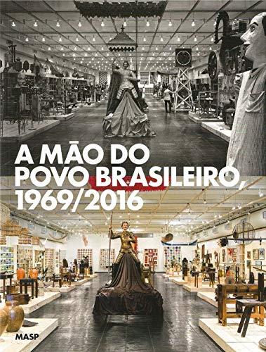 A mão do povo brasileiro, 1969/2016