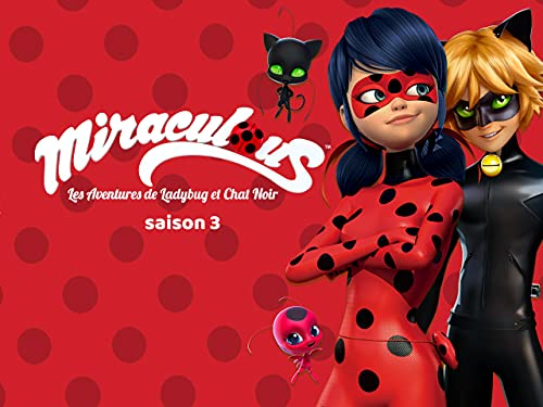 Miraculous - Les aventures de Ladybug et Chat Noir - saison 3