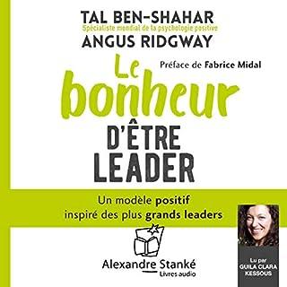 Couverture de Le bonheur d'être un leader. Un modèle positif tiré des plus grands leaders