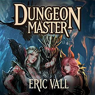 Dungeon Master                   By:                                                                                                                                 Eric Vall                               Narrated by:                                                                                                                                 Joshua Story                      Length: 13 hrs and 9 mins     229 ratings     Overall 4.4