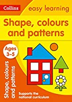 Shapes, Colours and Patterns: Ages 3-5 (Collins Easy Learning Preschool)