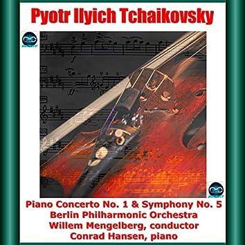 Tchaikovsky: Piano Concerto No. 1 & Symphony No. 5