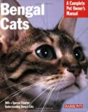 Bengal Cats (Complete Pet Owner's Manual)