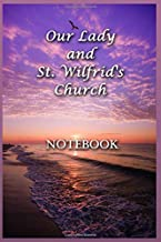 Our Lady and St. Wilfrid's Church Notebook: Your dedicated parish notebook, to keep you in mind of your parish family, essential for recording all sorts of reminders, messages, and the like.