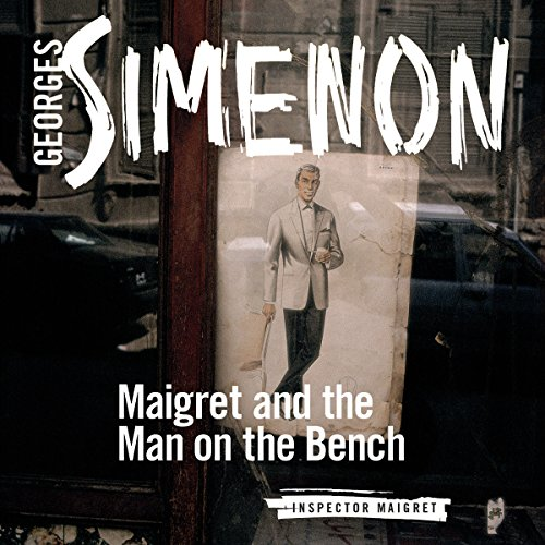 Maigret and the Man on the Bench audiobook cover art