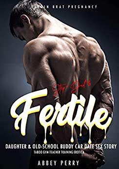 Step-Dad's Fertile Daughter & Old-School Friend Car Date Sex Story: Taboo Gym Teacher Training Erotica (Virgin Brat Pregnancy Book 3) Review