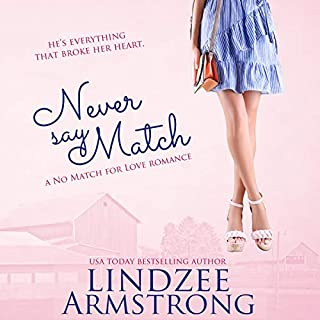 Never Say Match      No Match for Love, Book 9              By:                                                                                                                                 Lindzee Armstrong                               Narrated by:                                                                                                                                 Tiffany Williams                      Length: 4 hrs and 8 mins     16 ratings     Overall 4.8