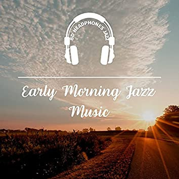 Early Morning Jazz Music