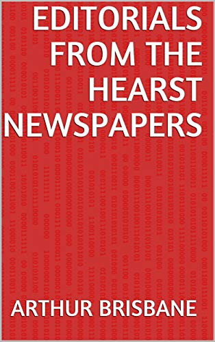 Editorials from the Hearst Newspapers (English Edition)