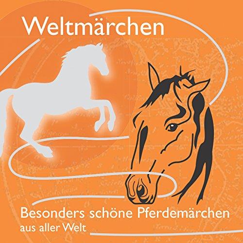 Fabelhaft schöne Pferdemärchen aus aller Welt Titelbild
