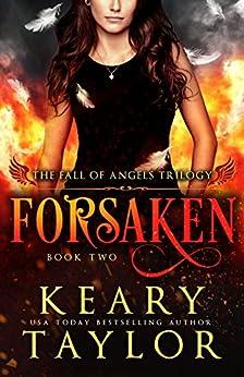 Forsaken (Fall of Angels Book 2) by [Keary Taylor]